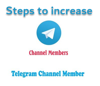 Steps to increase your telegram channel members