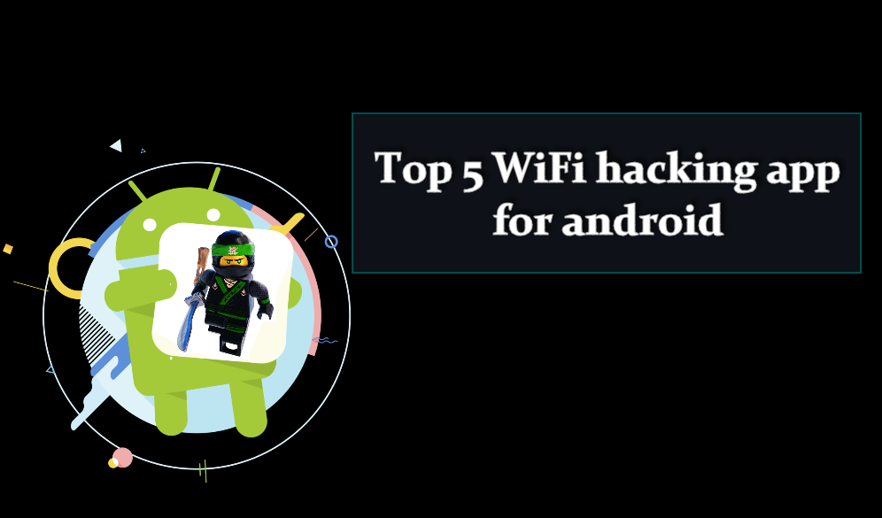 Top 5 WiFi hacking app for android