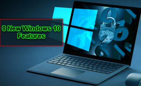 8 New Windows 10 Features