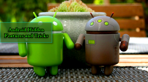 Android Hidden Features and Tricks