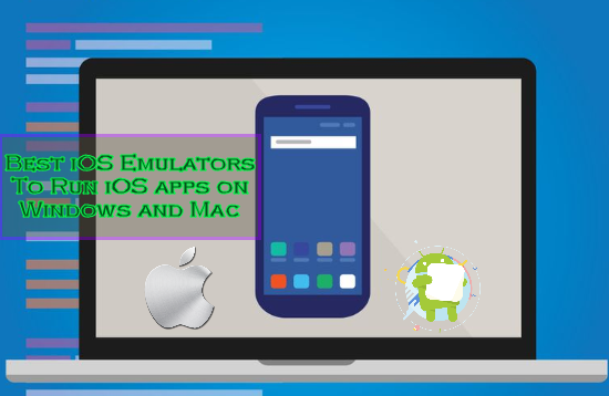 Best Ios Emulators To Run Ios Apps On Windows And Mac