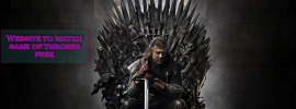 Website to watch game of thrones free