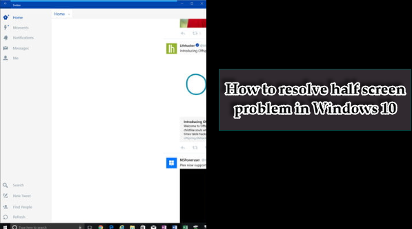 How to resolve half screen problem in Windows 10