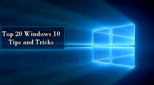 Top 20 Windows 10 Tips and Tricks