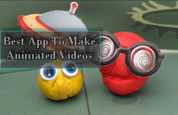 Best app to make animated Videos